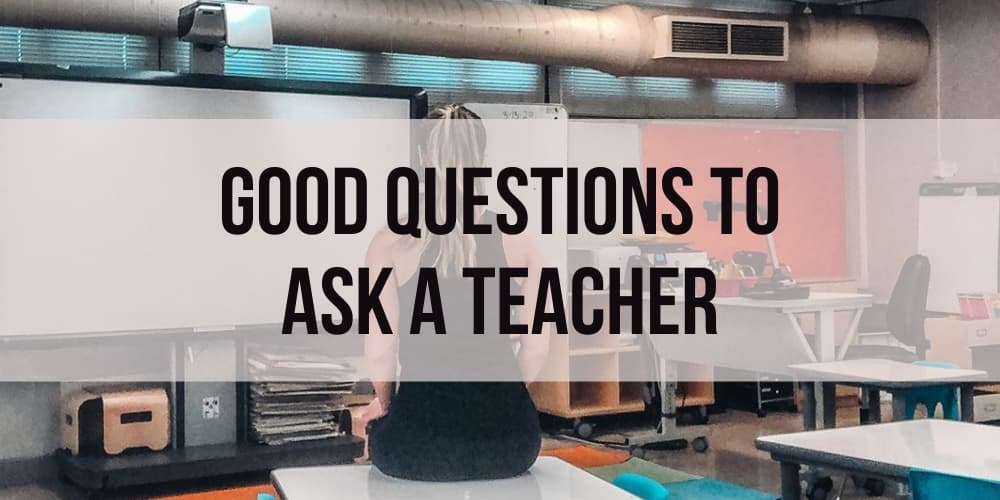 Good Questions to Ask a Teacher