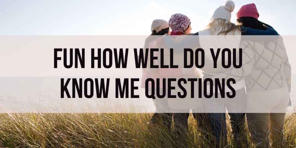 how well do you know me questions