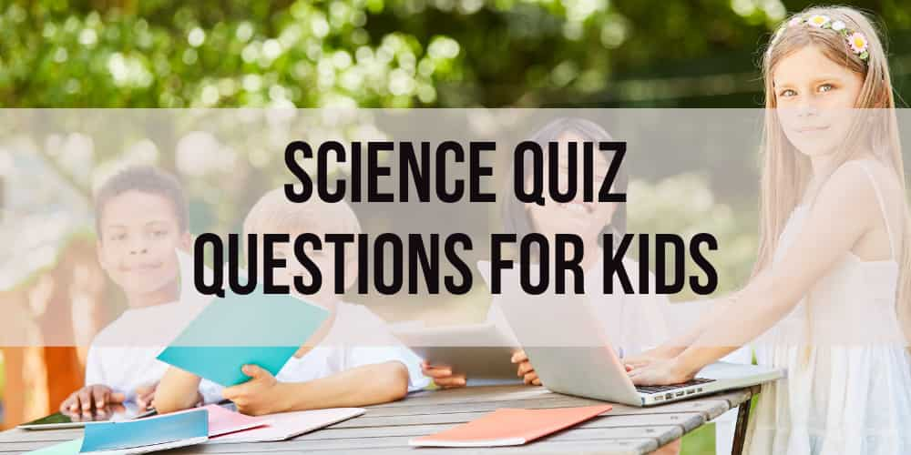 Science Quiz Questions for Kids