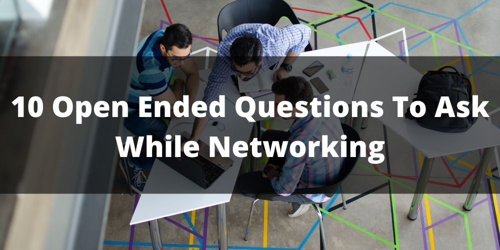 Questions To Ask While Networking