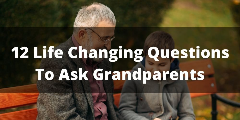Questions to ask grandparents