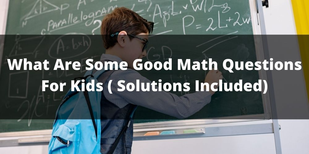 What Are Some Good Math Questions For Kids